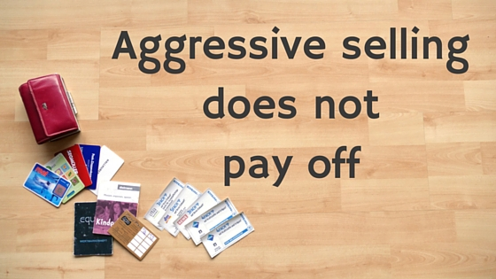 Overly aggressive selling does not pay off